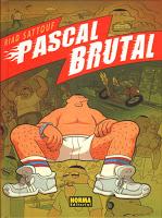 Minireseñas de biblioteca: Pascal Brutal, Hellboy (el hombre retorcido) y Lobezno Daspastoras