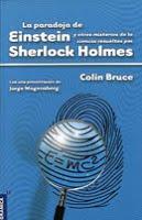La paradoja de Einstein y otros misterios de la ciencia resueltos por Sherlock Holmes