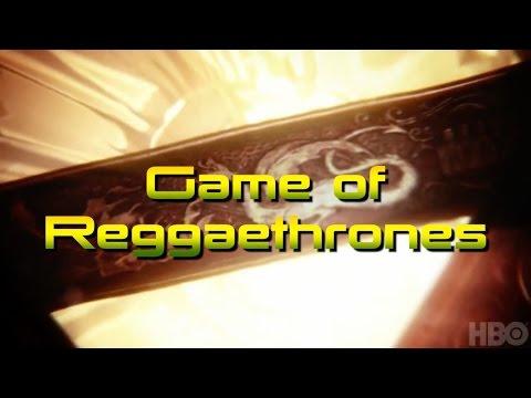 Game of Reggaethrones